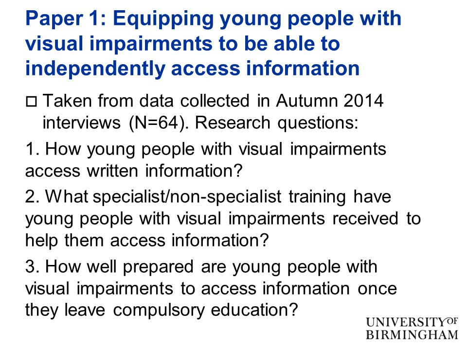 Paper 1: Equipping young people with visual impairments to be able to independently access information  Taken from data collected in Autumn 2014 interviews (N=64).
