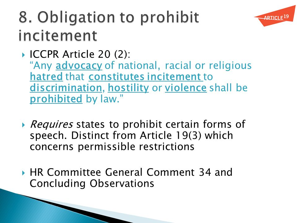 """ ICCPR Article 20 (2): """"Any advocacy of national, racial or religious hatred that constitutes incitement to discrimination, hostility or violence sha"""