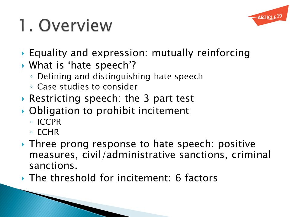  Equality and expression: mutually reinforcing  What is 'hate speech'? ◦ Defining and distinguishing hate speech ◦ Case studies to consider  Restri