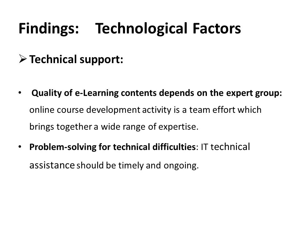  Technical support: Quality of e-Learning contents depends on the expert group: online course development activity is a team effort which brings toge
