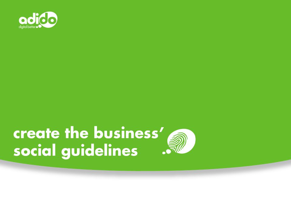 create the business' social guidelines