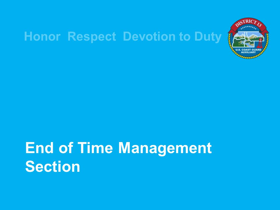 Honor Respect Devotion to Duty End of Time Management Section