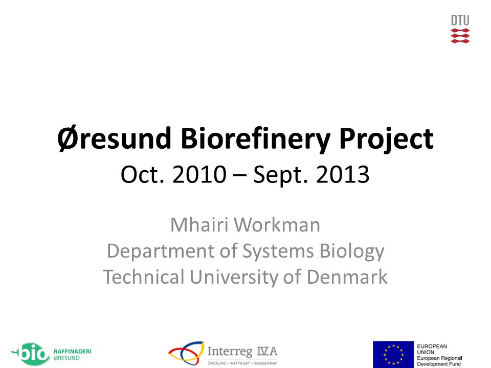Øresund Biorefinery Project Oct. 2010 – Sept.
