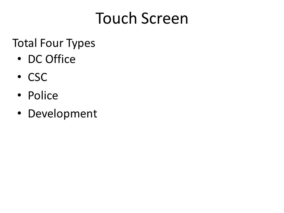 Touch Screen DC Office CSC Police Development Total Four Types
