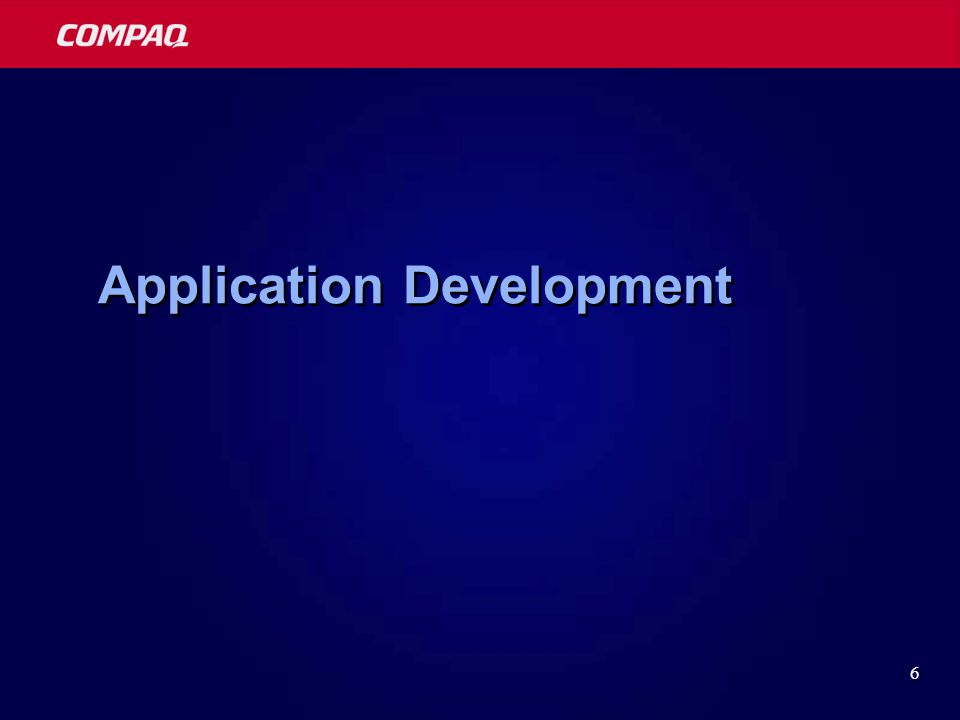 6 Application Development