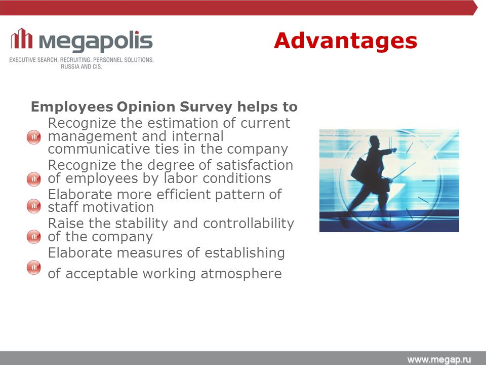 www.megap.ru Employees Opinion Survey helps to Recognize the estimation of current management and internal communicative ties in the company Recognize