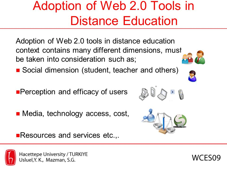 Adoption of Web 2.0 Tools in Distance Education Adoption of Web 2.0 tools in distance education context contains many different dimensions, must be ta