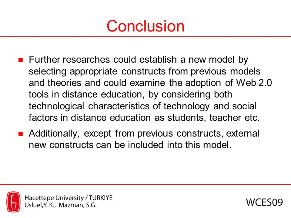 Conclusion Further researches could establish a new model by selecting appropriate constructs from previous models and theories and could examine the