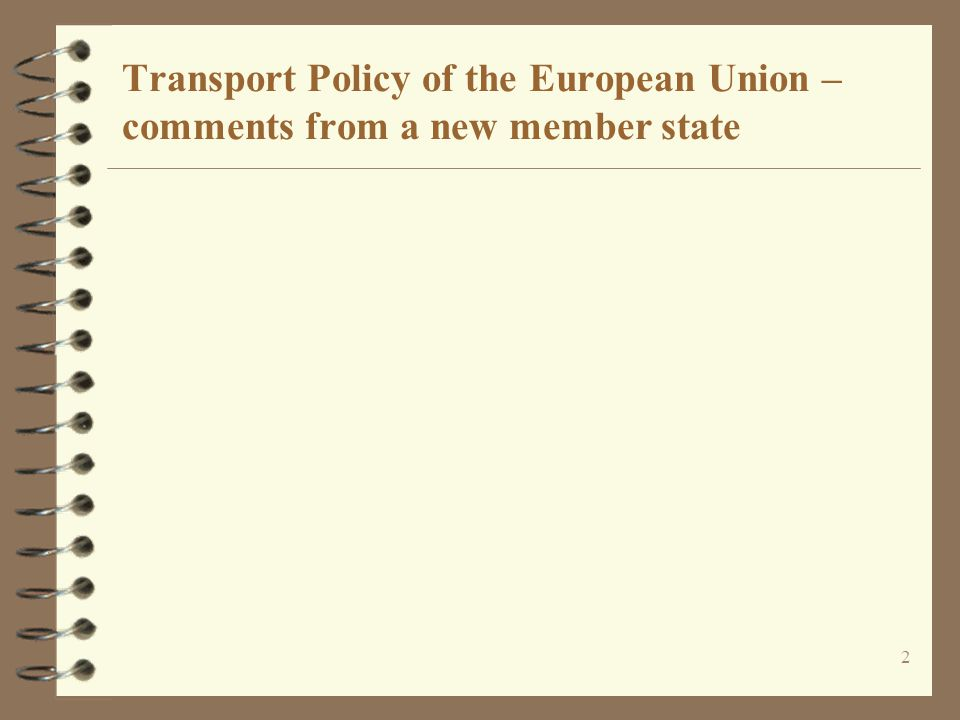 2 Transport Policy of the European Union – comments from a new member state