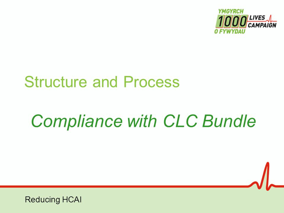 Reducing HCAI Structure and Process Compliance with CLC Bundle