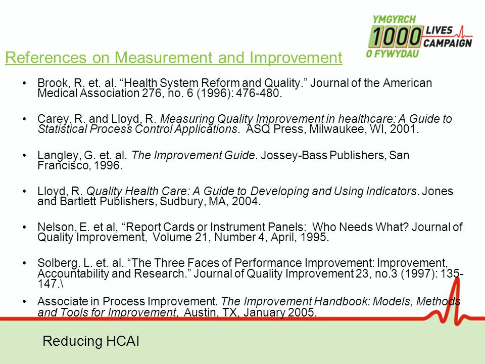 "Reducing HCAI References on Measurement and Improvement Brook, R. et. al. ""Health System Reform and Quality."" Journal of the American Medical Associat"