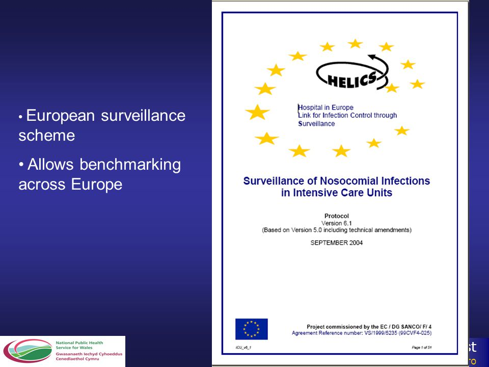 Cardiff and Vale NHS Trust Ymddiriedolaeth GIG Caerdydd a'r Fro European surveillance scheme Allows benchmarking across Europe