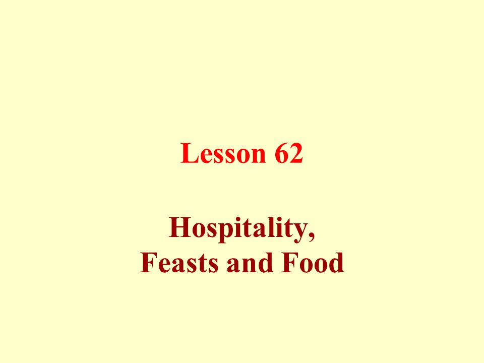 Lesson 62 Hospitality, Feasts and Food