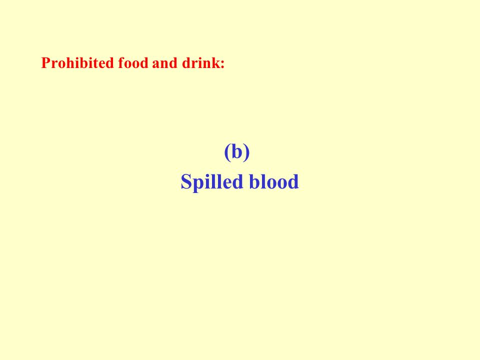 Prohibited food and drink: (b) Spilled blood