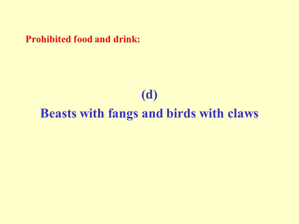 Prohibited food and drink: (d) Beasts with fangs and birds with claws