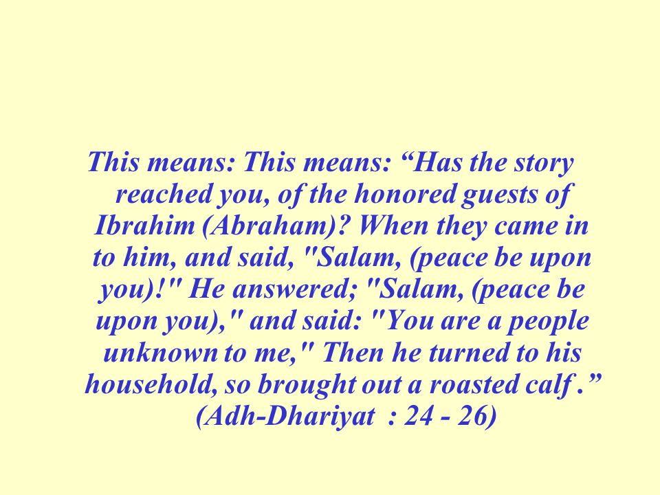 This means: This means: Has the story reached you, of the honored guests of Ibrahim (Abraham).