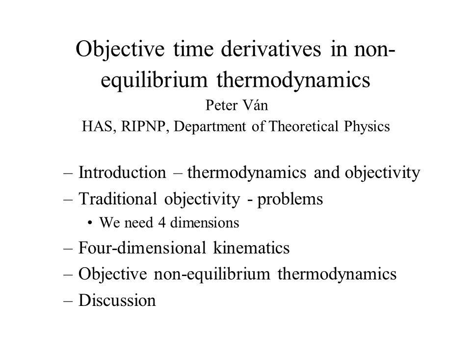general framework of any Thermodynamics (?) macroscopic (?) continuum (?) theories Thermodynamics science of macroscopic energy changes Thermodynamics science of temperature What is non-equilibrium thermodynamics.