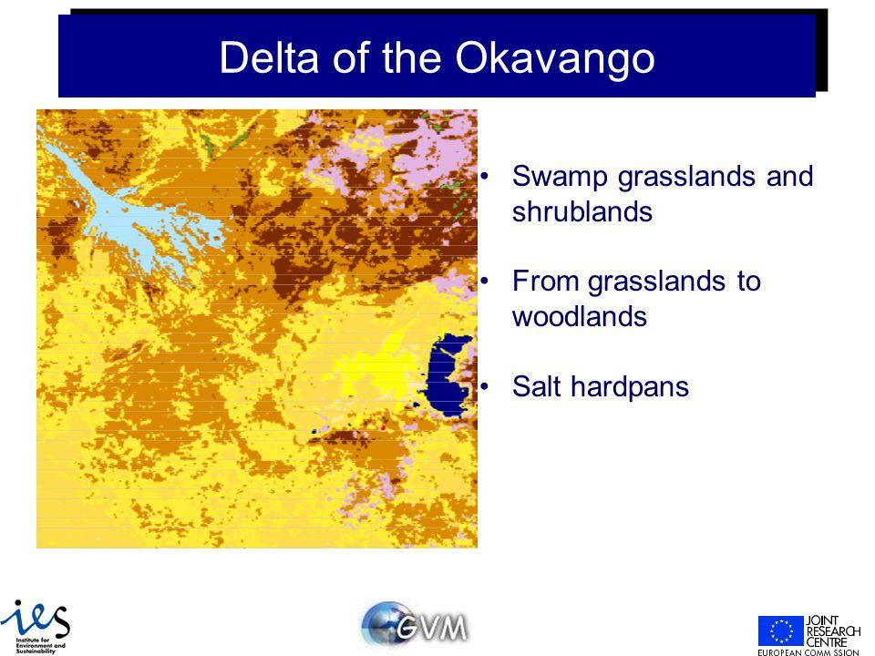 Delta of the Okavango Swamp grasslands and shrublands From grasslands to woodlands Salt hardpans