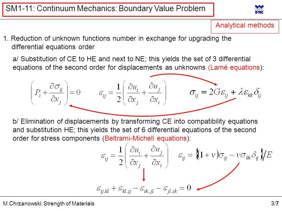 3/73/7 M.Chrzanowski: Strength of Materials SM1-11: Continuum Mechanics: Boundary Value Problem 1.