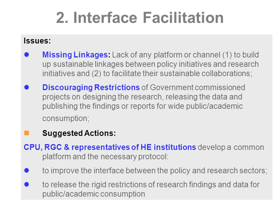 2. Interface Facilitation Issues: Missing Linkages: Lack of any platform or channel (1) to build up sustainable linkages between policy initiatives an