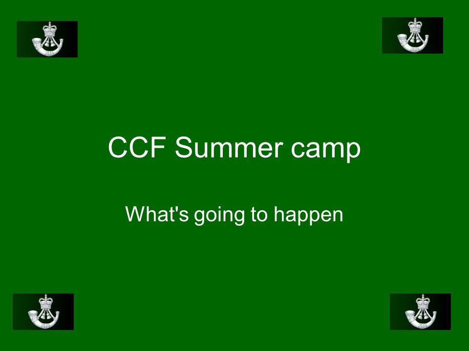 CCF Summer camp What s going to happen