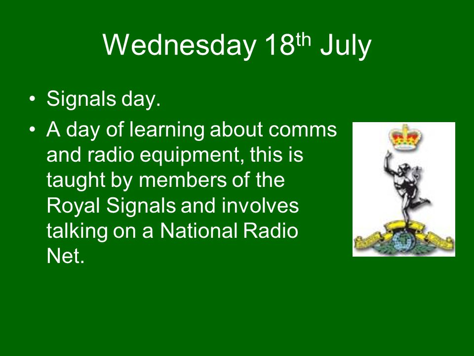 Wednesday 18 th July Signals day.
