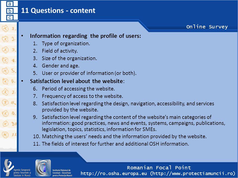 Romanian Focal Point http://ro.osha.europa.eu (http://www.protectiamuncii.ro) Online Survey 11 Questions - content Information regarding the profile o