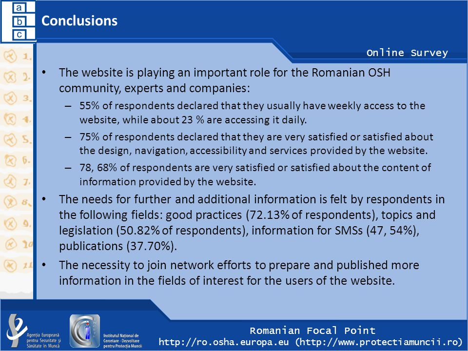 Romanian Focal Point http://ro.osha.europa.eu (http://www.protectiamuncii.ro) Online Survey Conclusions The website is playing an important role for t