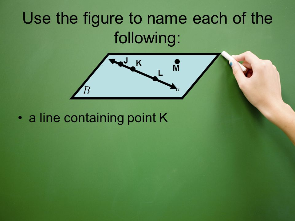 a line containing point K J L K M