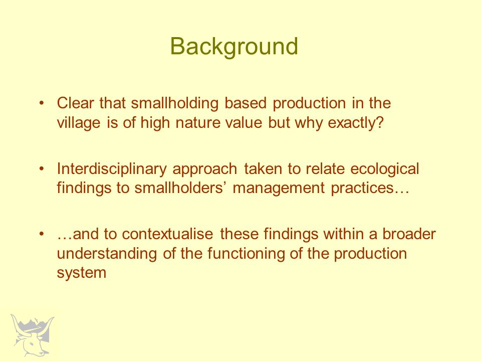 Background Clear that smallholding based production in the village is of high nature value but why exactly.