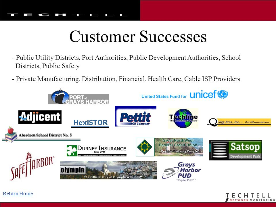 Customer Successes Return Home - Public Utility Districts, Port Authorities, Public Development Authorities, School Districts, Public Safety - Private Manufacturing, Distribution, Financial, Health Care, Cable ISP Providers