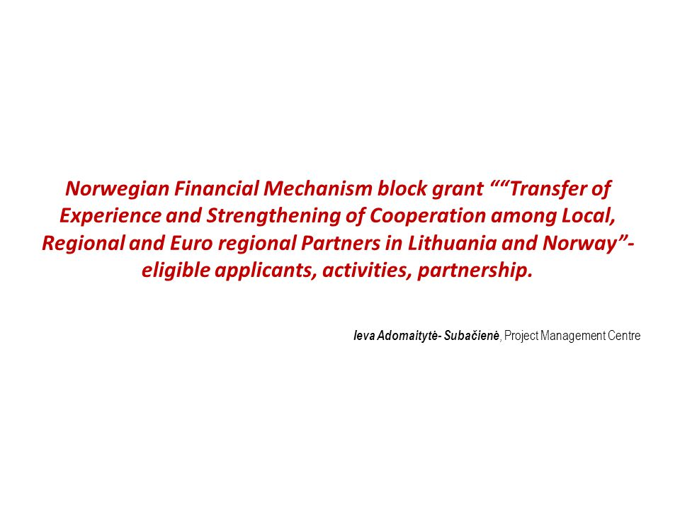 """Norwegian Financial Mechanism block grant """"""""Transfer of Experience and Strengthening of Cooperation among Local, Regional and Euro regional Partners i"""