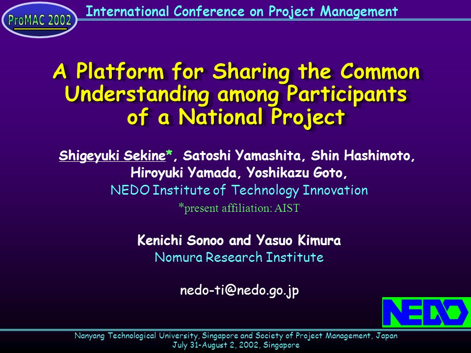 International Conference on Project Management Nanyang Technological University, Singapore and Society of Project Management, Japan July 31-August 2,