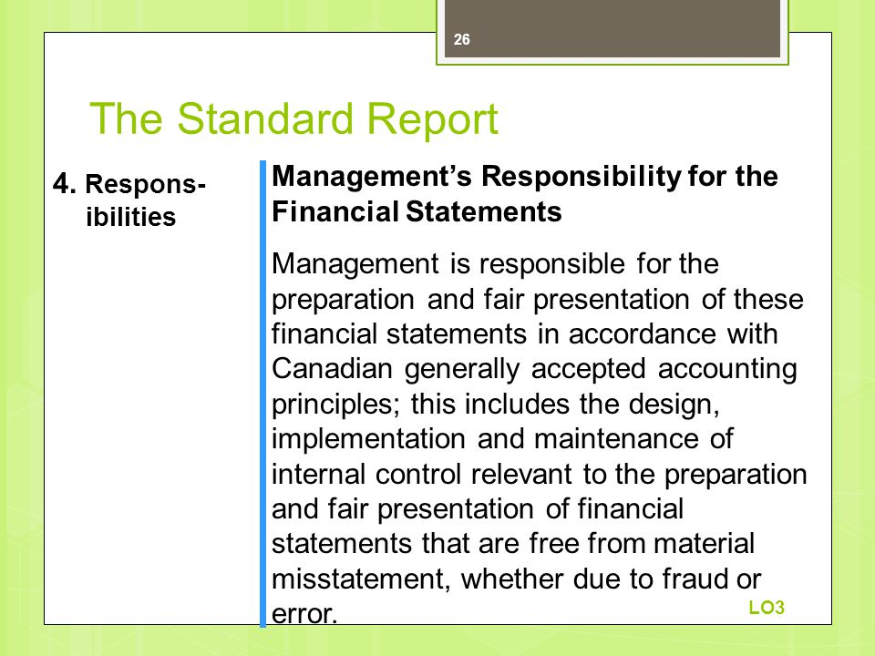 Management's Responsibility for the Financial Statements Management is responsible for the preparation and fair presentation of these financial statem