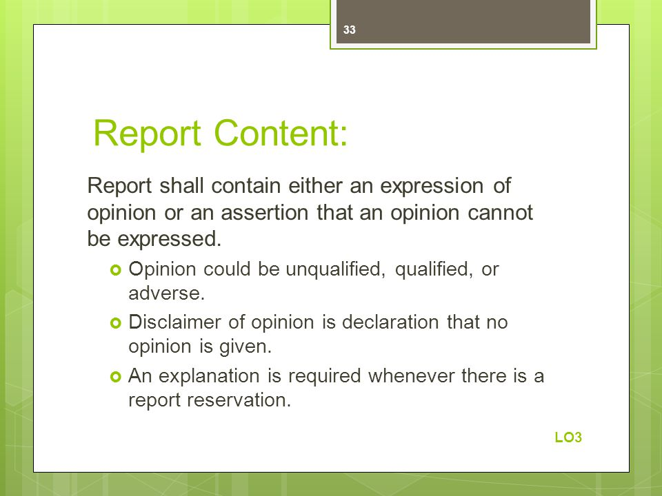 Report Content: Report shall contain either an expression of opinion or an assertion that an opinion cannot be expressed.  Opinion could be unqualifi