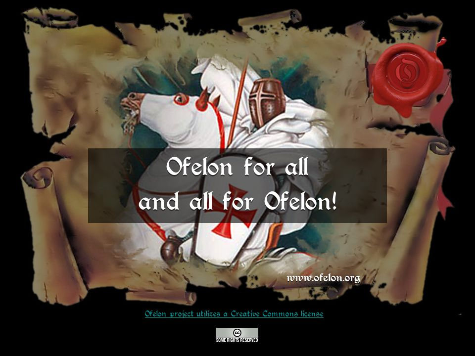 Ofelon for all and all for Ofelon.