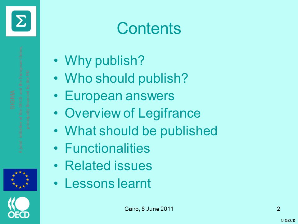 © OECD SIGMA A joint initiative of the OECD and the European Union, principally financed by the EU Cairo, 8 June 20112 Contents Why publish.