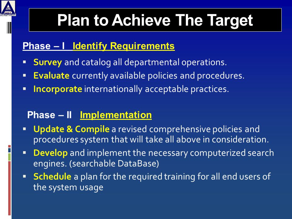 Plan to Achieve The Target  Survey and catalog all departmental operations.