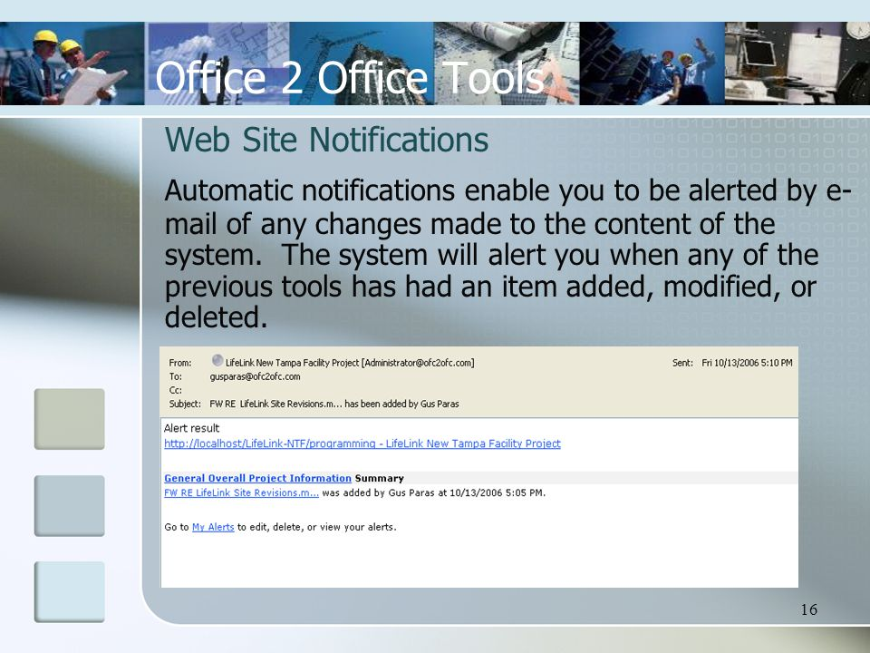16 Web Site Notifications Automatic notifications enable you to be alerted by e- mail of any changes made to the content of the system.