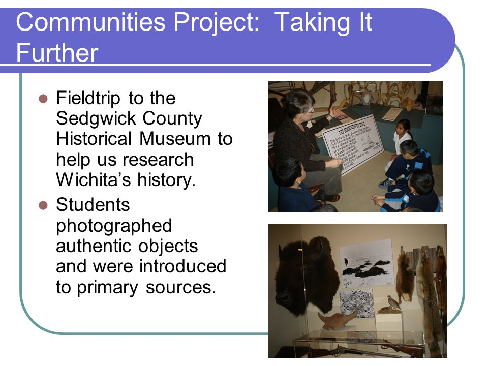Communities Project: Taking It Further We visited the public library and learned about the educational resources available in our community.