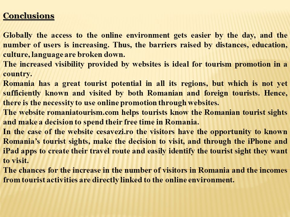 Conclusions Globally the access to the online environment gets easier by the day, and the number of users is increasing. Thus, the barriers raised by