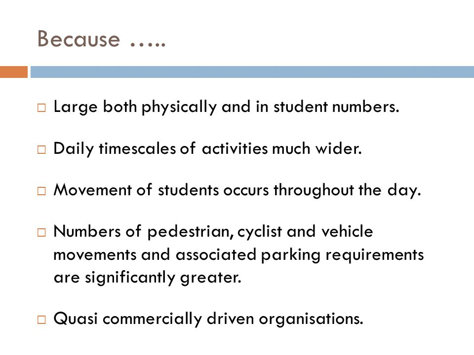 Because …..  Large both physically and in student numbers.
