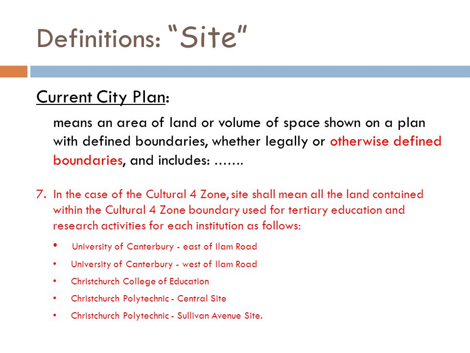 Definitions: Site Current City Plan: means an area of land or volume of space shown on a plan with defined boundaries, whether legally or otherwise defined boundaries, and includes: …….