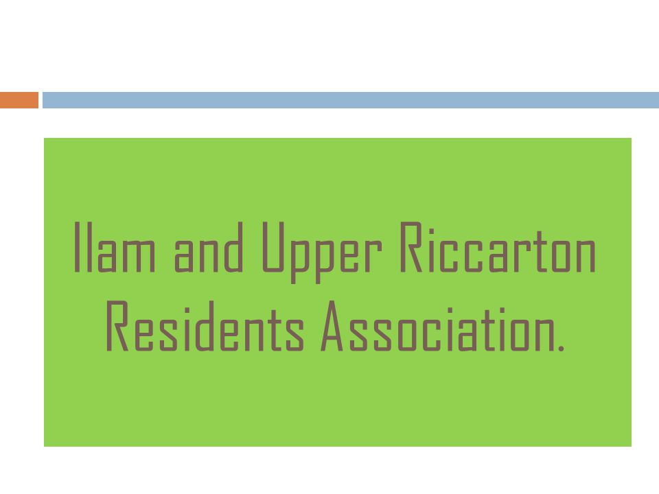Ilam and Upper Riccarton Residents Association.
