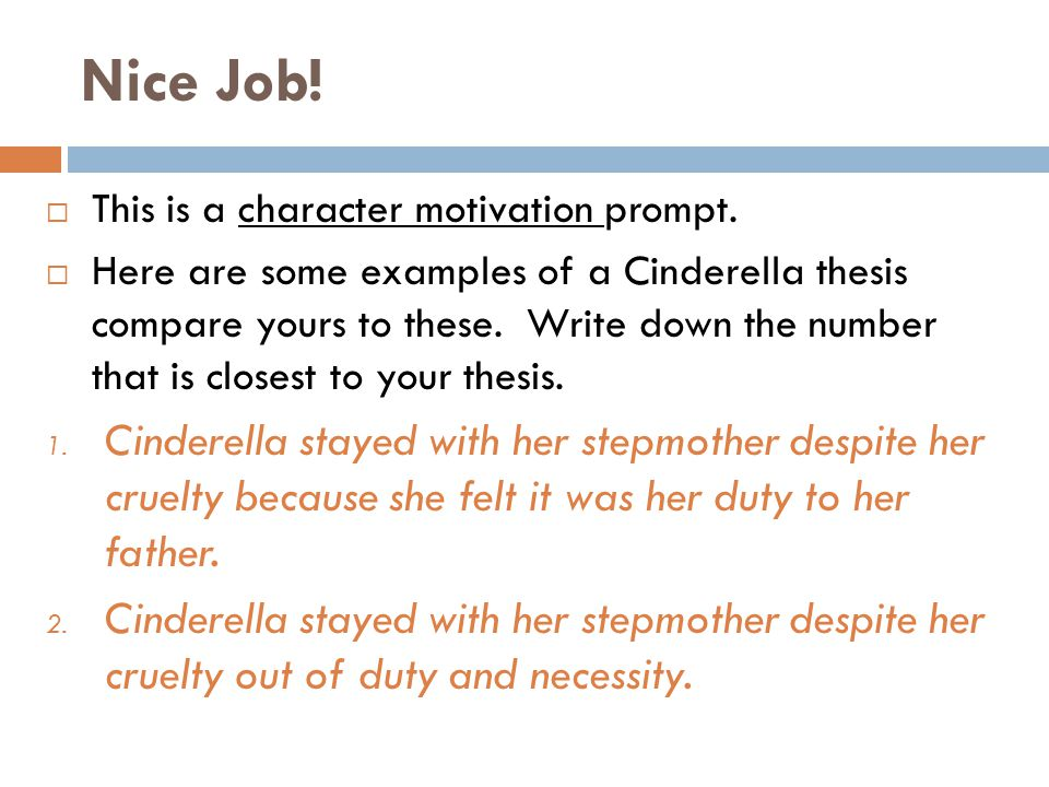 Nice Job.  This is a character motivation prompt.