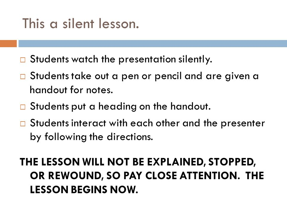 This a silent lesson.  Students watch the presentation silently.