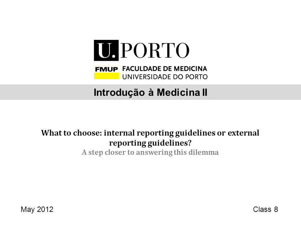 What to choose: internal reporting guidelines or external reporting guidelines.