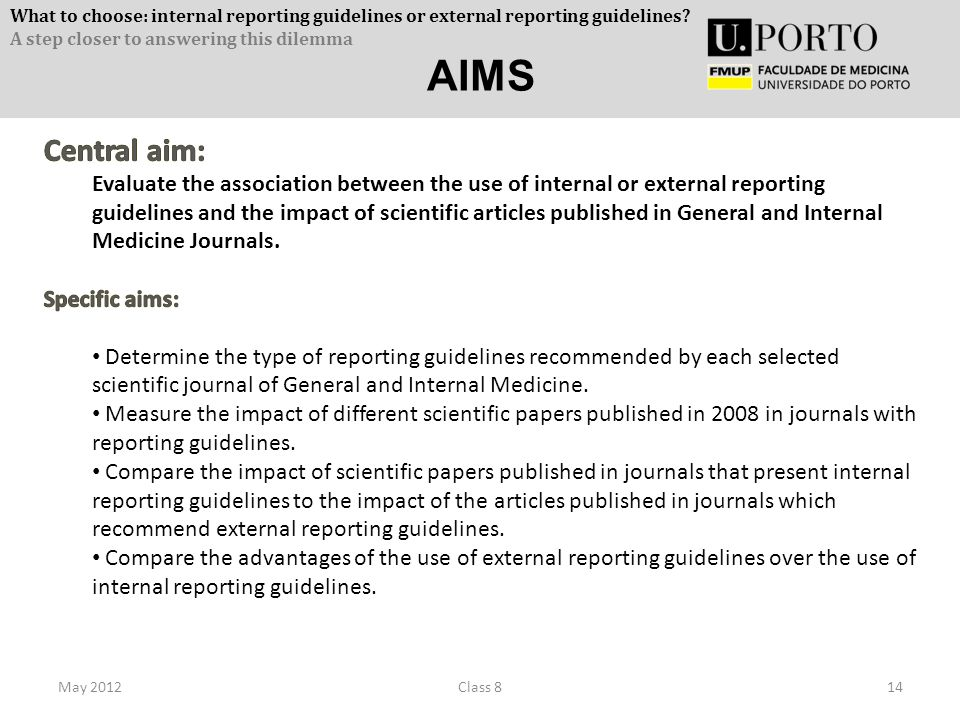 AIMS May 201214Class 8 What to choose: internal reporting guidelines or external reporting guidelines.