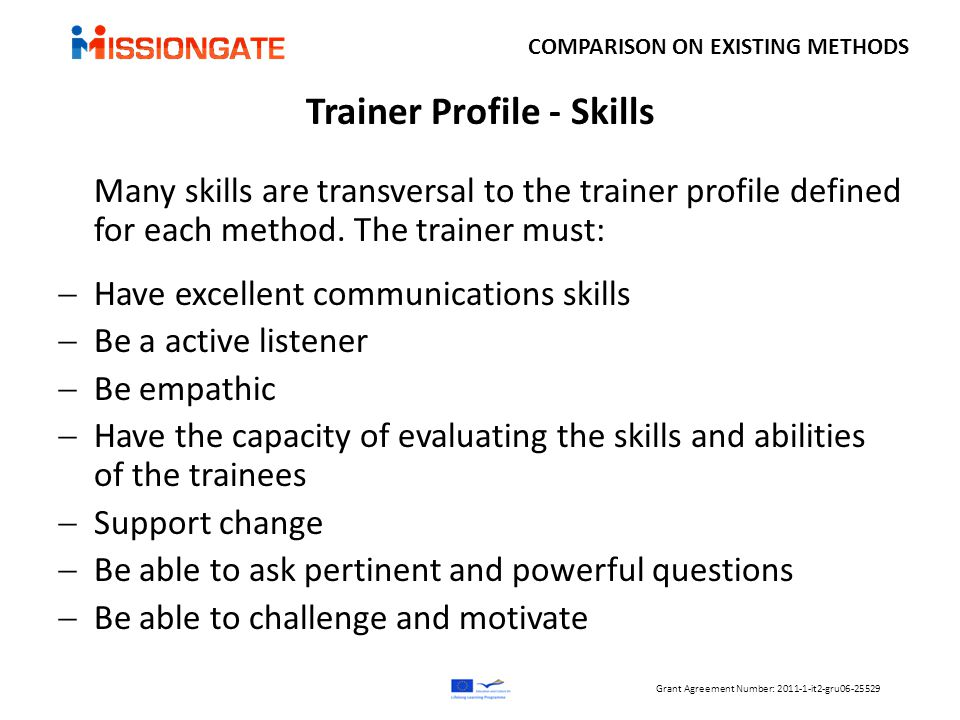Trainer Profile - Skills Many skills are transversal to the trainer profile defined for each method.