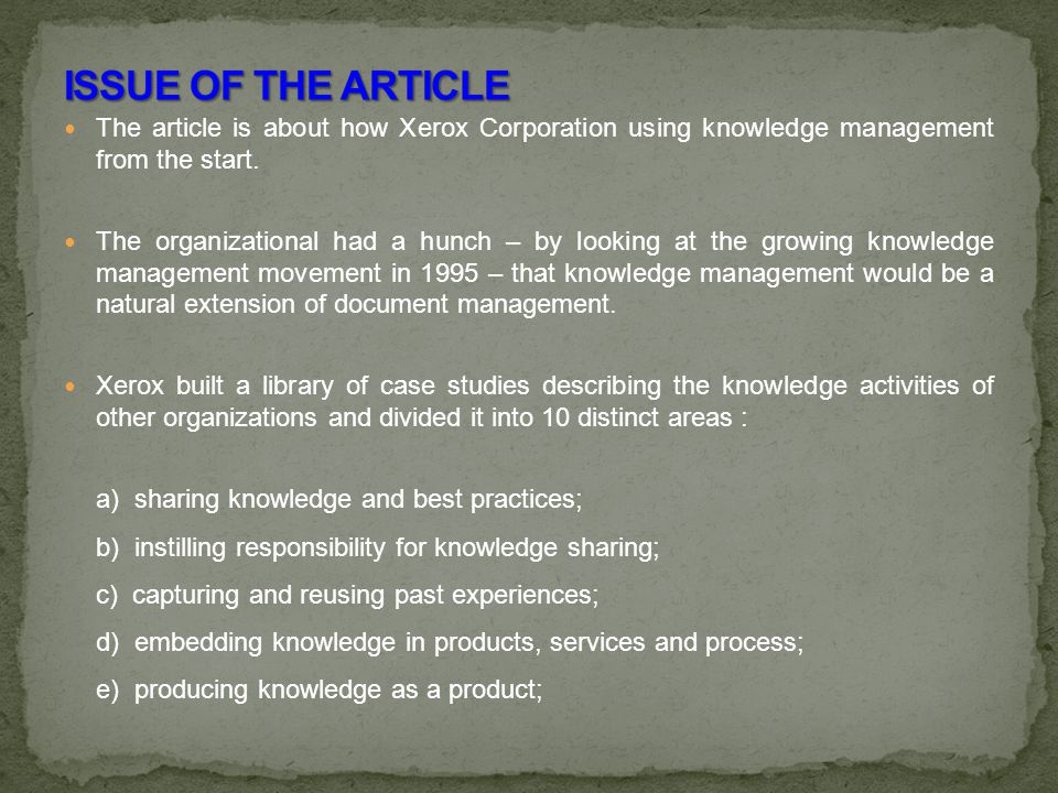 The article is about how Xerox Corporation using knowledge management from the start.